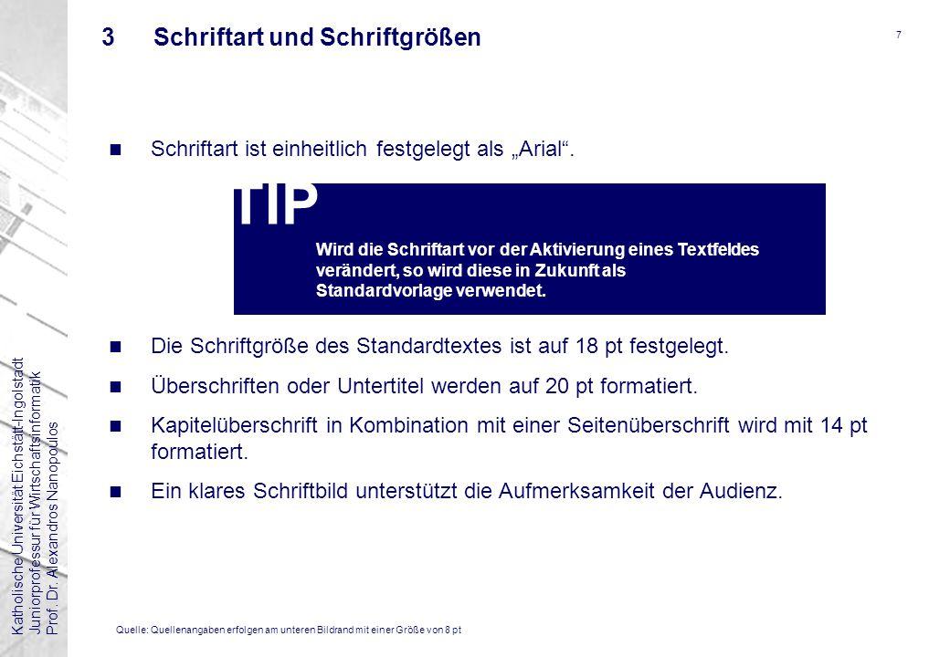 Katholische Universität Eichstätt-IngolstadtJuniorprofessur für WirtschaftsinformatikProf. Dr. Alexandros Nanopoulos 7 3Schriftart und Schriftgrößen n