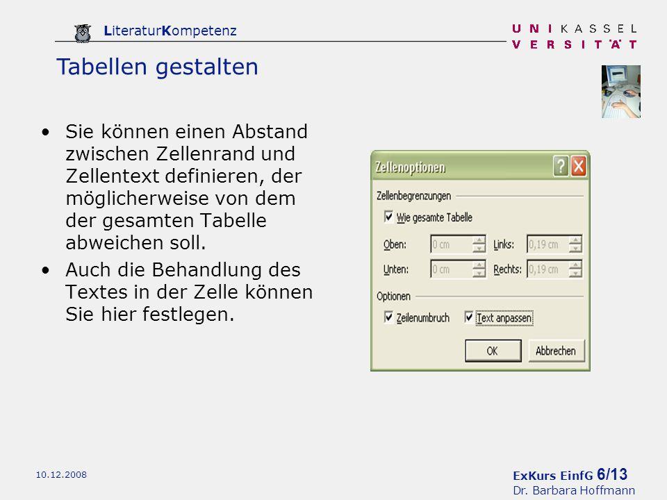 ExKurs EinfG 6/13 Dr. Barbara Hoffmann LiteraturKompetenz 10.12.2008 Sie können einen Abstand zwischen Zellenrand und Zellentext definieren, der mögli