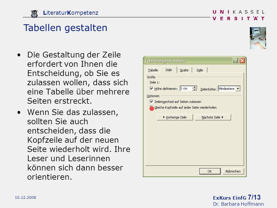 ExKurs EinfG 7/13 Dr. Barbara Hoffmann LiteraturKompetenz 10.12.2008 Die Gestaltung der Zeile erfordert von Ihnen die Entscheidung, ob Sie es zulassen