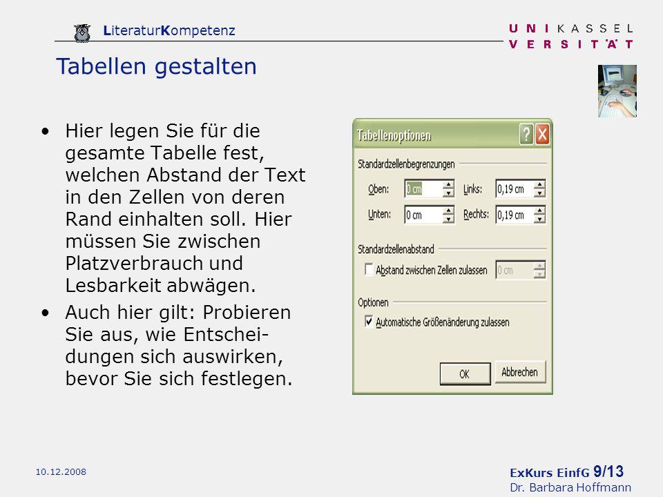 ExKurs EinfG 9/13 Dr. Barbara Hoffmann LiteraturKompetenz 10.12.2008 Hier legen Sie für die gesamte Tabelle fest, welchen Abstand der Text in den Zell