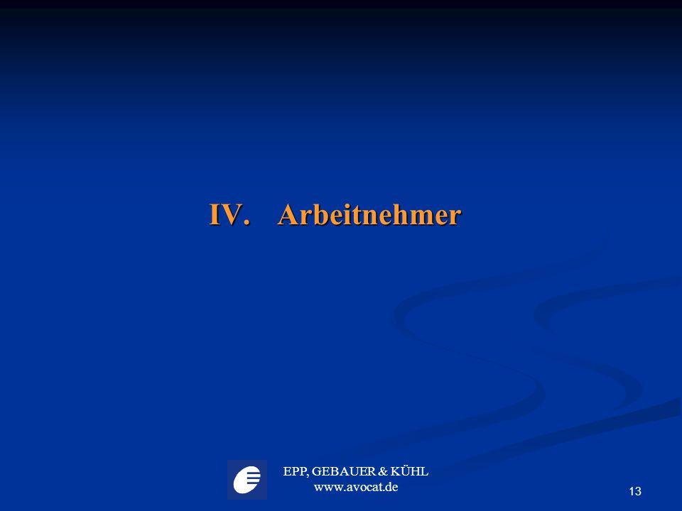 EPP, GEBAUER & KÜHL www.avocat.de 13 IV.Arbeitnehmer