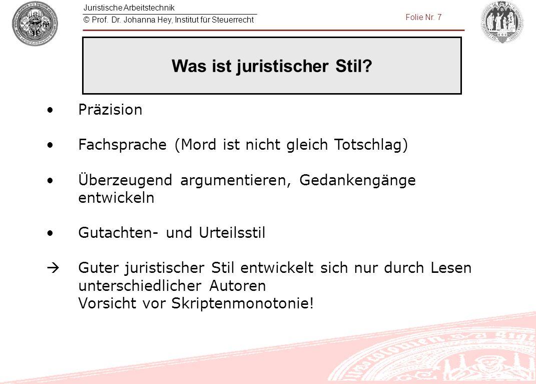 Juristische Arbeitstechnik © Prof. Dr. Johanna Hey, Institut für Steuerrecht Folie Nr. 7 Präzision Fachsprache (Mord ist nicht gleich Totschlag) Überz