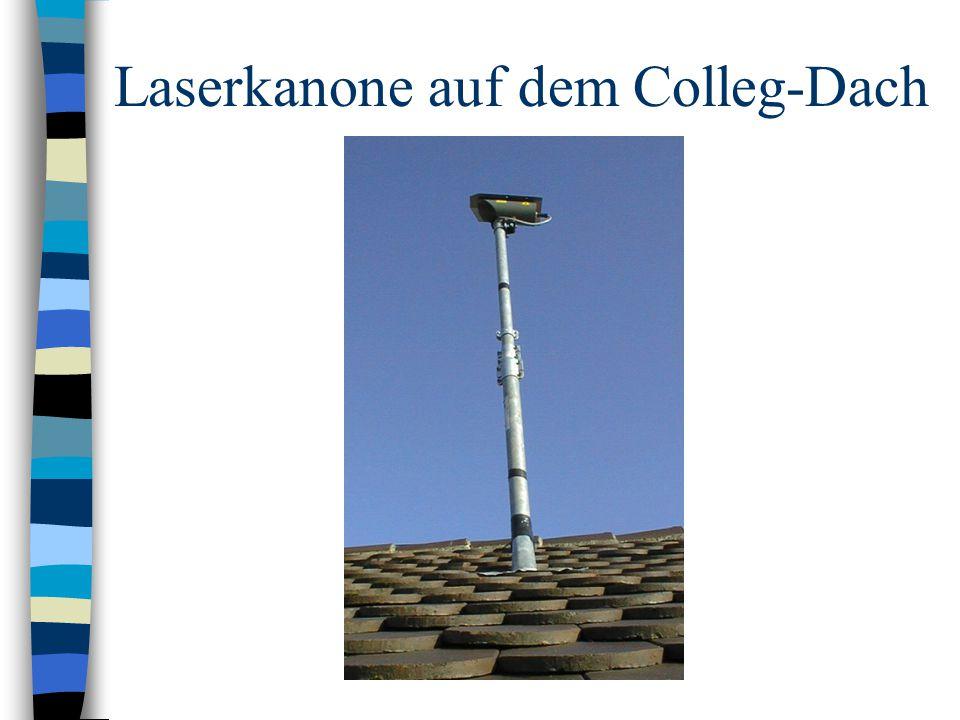 Laserkanone auf dem Colleg-Dach