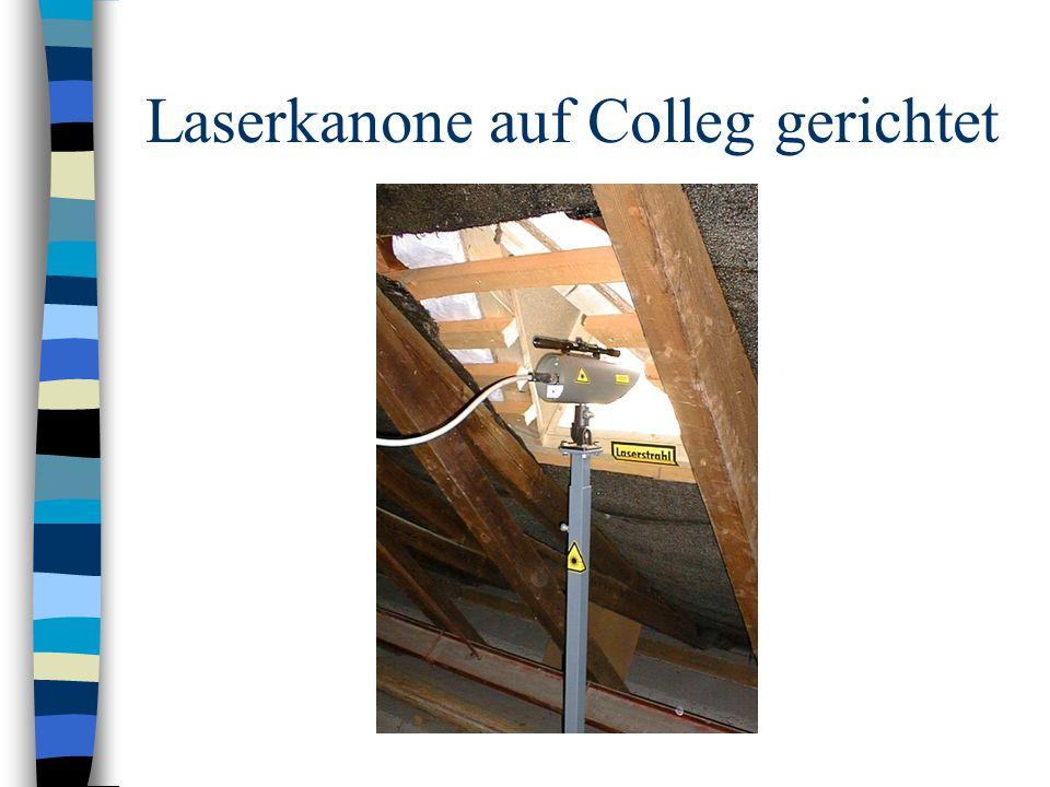 Laserkanone auf Colleg gerichtet
