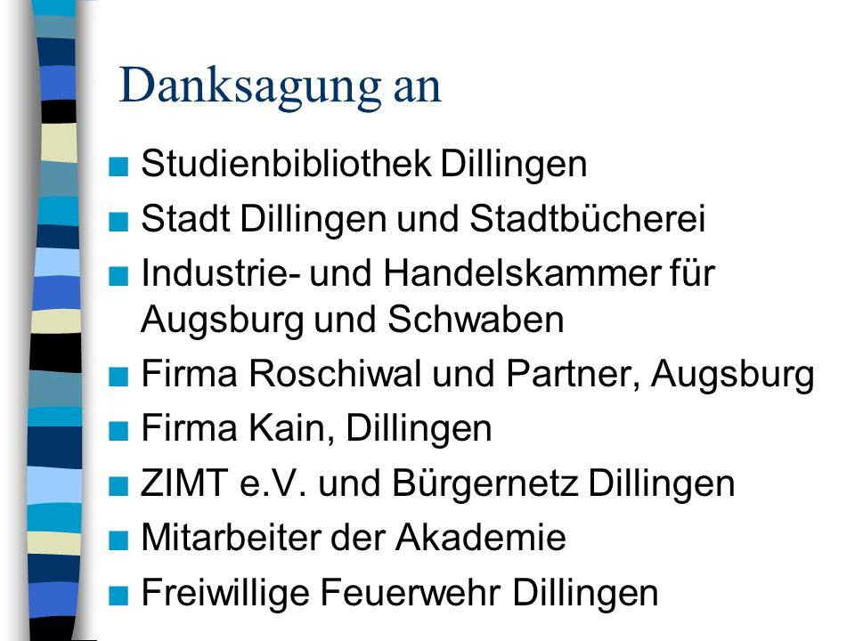 Danksagung an n Studienbibliothek Dillingen n Stadt Dillingen und Stadtbücherei n Industrie- und Handelskammer für Augsburg und Schwaben n Firma Rosch