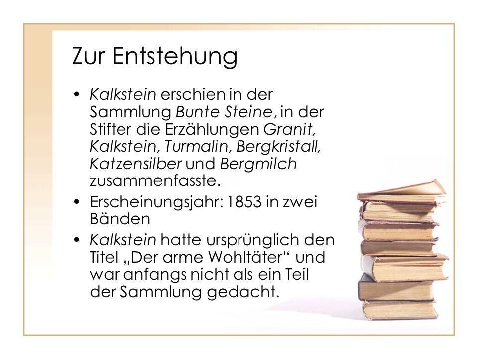 Zur Entstehung Kalkstein erschien in der Sammlung Bunte Steine, in der Stifter die Erzählungen Granit, Kalkstein, Turmalin, Bergkristall, Katzensilber und Bergmilch zusammenfasste.