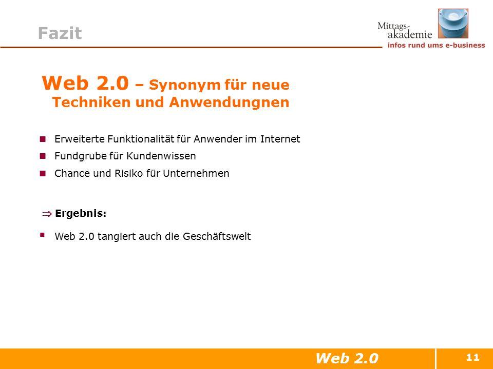 11 Web 2.0 – Synonym für neue Techniken und Anwendungnen Erweiterte Funktionalität für Anwender im Internet Fundgrube für Kundenwissen Chance und Risi