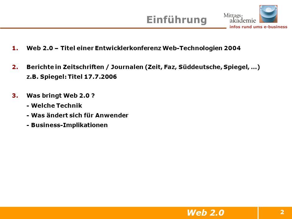 2 Einführung 1.Web 2.0 – Titel einer Entwicklerkonferenz Web-Technologien 2004 2.Berichte in Zeitschriften / Journalen (Zeit, Faz, Süddeutsche, Spiege