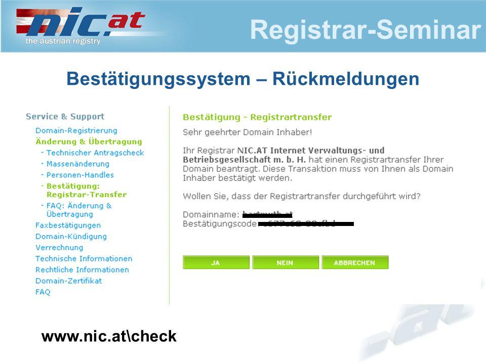 Registrar-Seminar Bestätigungssystem – Rückmeldungen www.nic.at\check