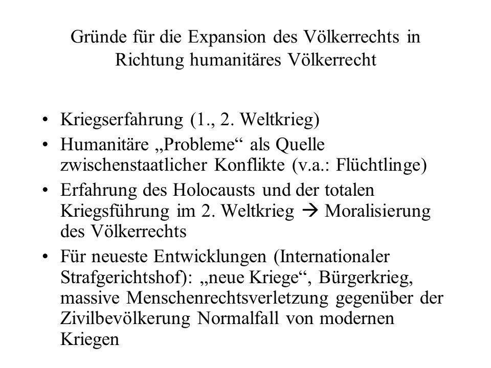 Gründe für die Expansion des Völkerrechts in Richtung humanitäres Völkerrecht Kriegserfahrung (1., 2.