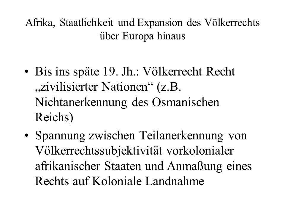 Afrika, Staatlichkeit und Expansion des Völkerrechts über Europa hinaus Bis ins späte 19.