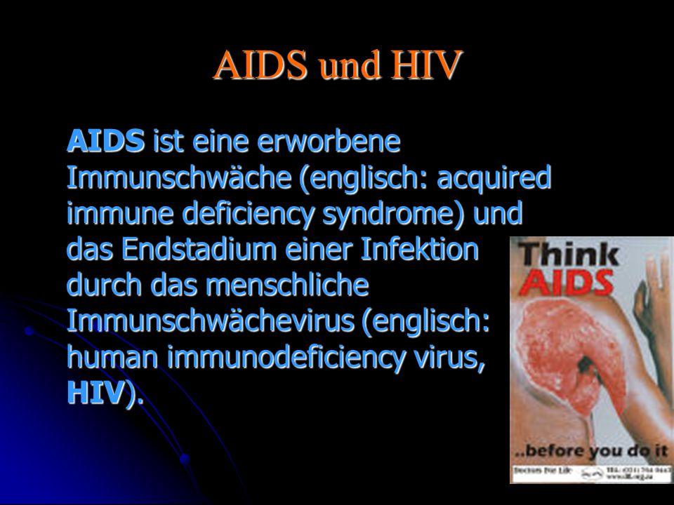 Krankheitsbild AIDS bewirkt, dass das Immunsystem des Organismus zusammenbricht und Krankheitserreger nicht mehr abwehren kann.