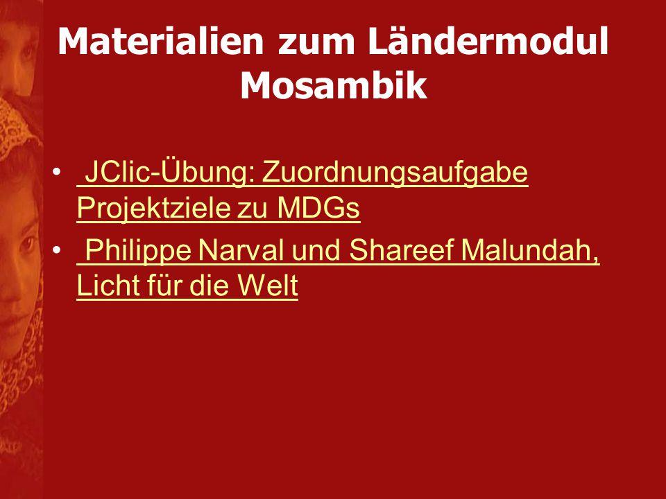 Materialien zum Ländermodul Mosambik JClic-Übung: Zuordnungsaufgabe Projektziele zu MDGs JClic-Übung: Zuordnungsaufgabe Projektziele zu MDGs Philippe