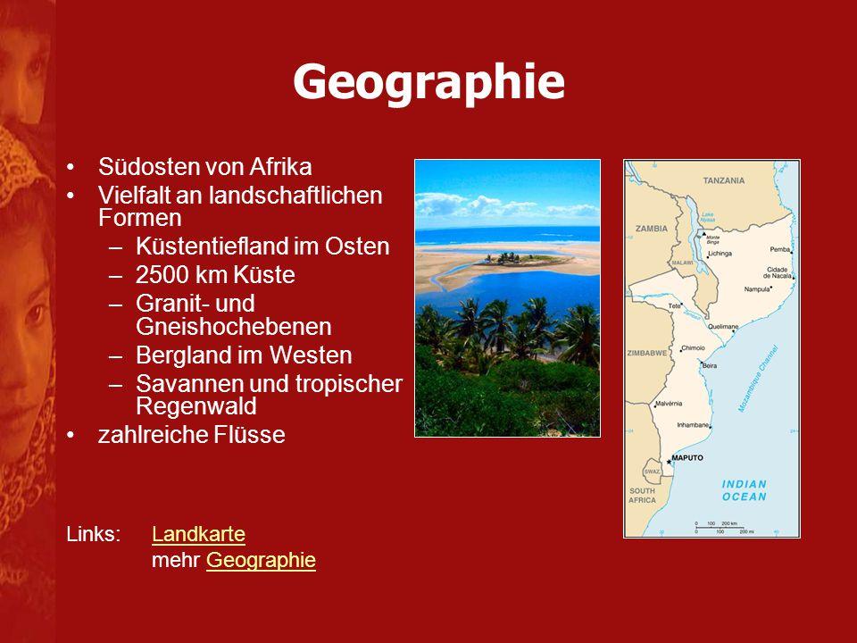 Geographie Südosten von Afrika Vielfalt an landschaftlichen Formen –Küstentiefland im Osten –2500 km Küste –Granit- und Gneishochebenen –Bergland im W