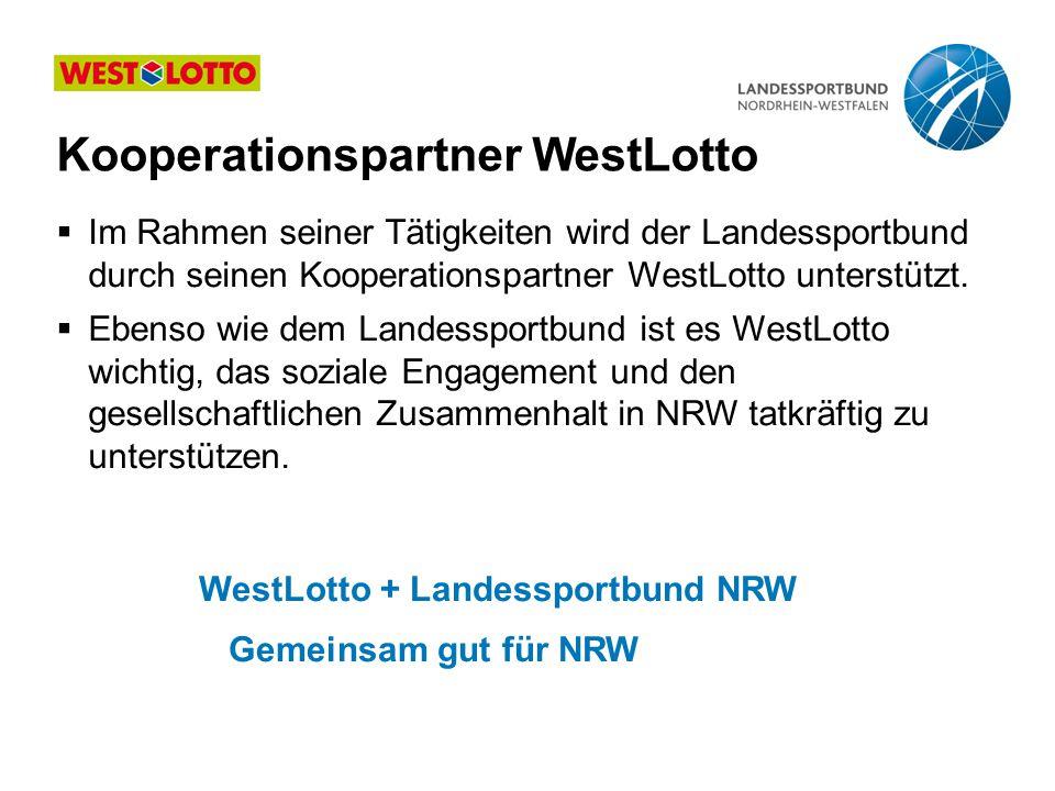  Im Rahmen seiner Tätigkeiten wird der Landessportbund durch seinen Kooperationspartner WestLotto unterstützt.  Ebenso wie dem Landessportbund ist e