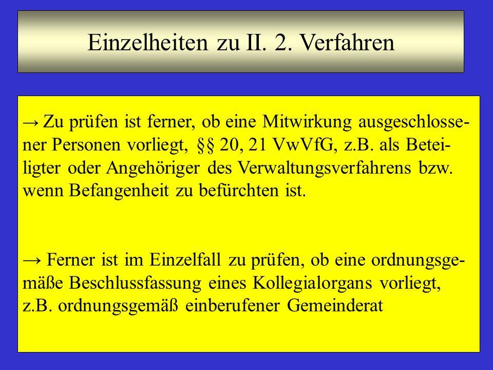 8 Einzelheiten zu II.3. Form → Die Formerfordernisse ergeben sich aus § 37 II-IV VwVfG  grds.