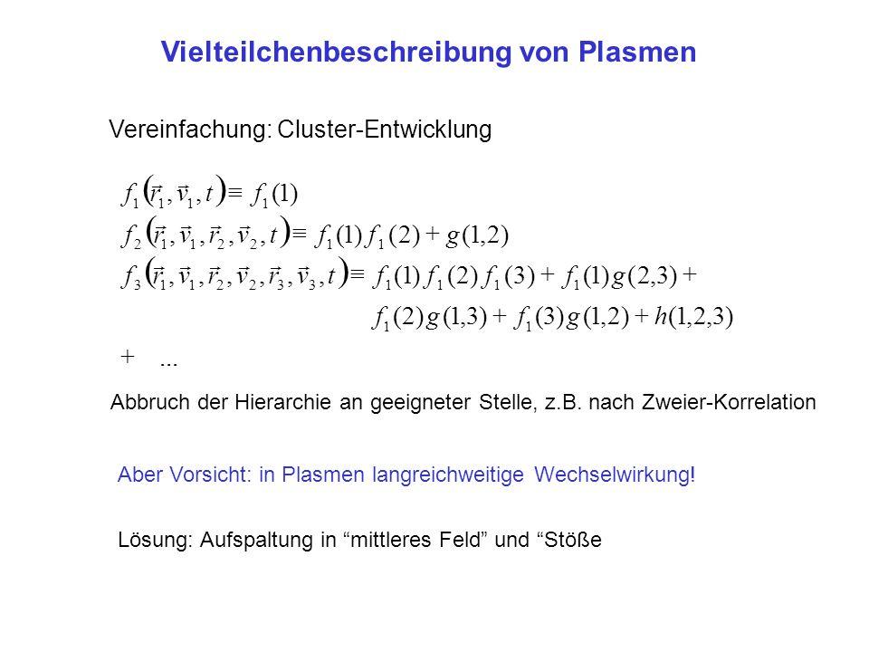"""Fokker-Planck-Gleichung In idealen (nicht schwach ionisieren) Plasmen Kleinwinkelstöße relevant, nicht """"starke Söße Wirkung der Stöße betrachtet als Abbremsung und langsame Diffusion im Geschwindigkeitsraum"""