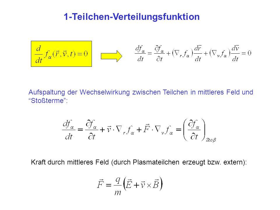 """1-Teilchen-Verteilungsfunktion Aufspaltung der Wechselwirkung zwischen Teilchen in mittleres Feld und """"Stoßterme"""": Kraft durch mittleres Feld (durch P"""
