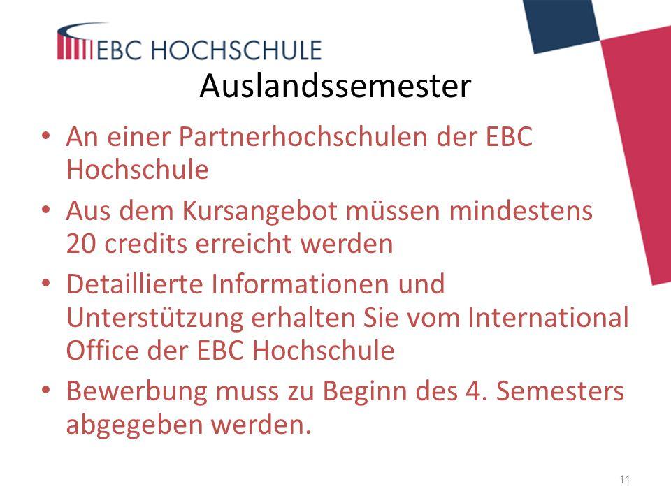 Auslandssemester An einer Partnerhochschulen der EBC Hochschule Aus dem Kursangebot müssen mindestens 20 credits erreicht werden Detaillierte Informat
