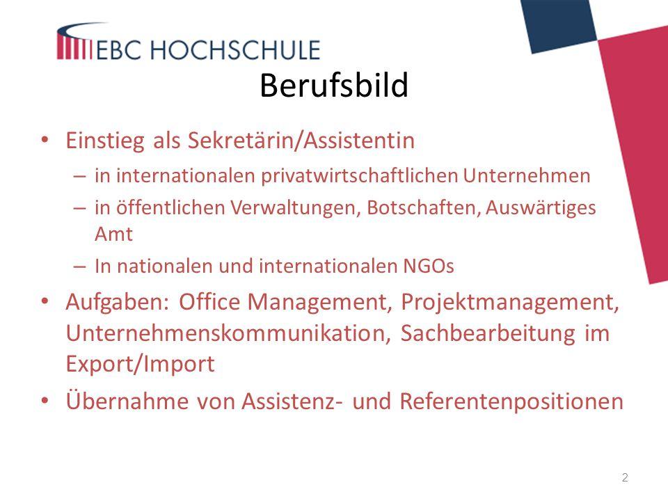 Berufsbild Einstieg als Sekretärin/Assistentin – in internationalen privatwirtschaftlichen Unternehmen – in öffentlichen Verwaltungen, Botschaften, Au