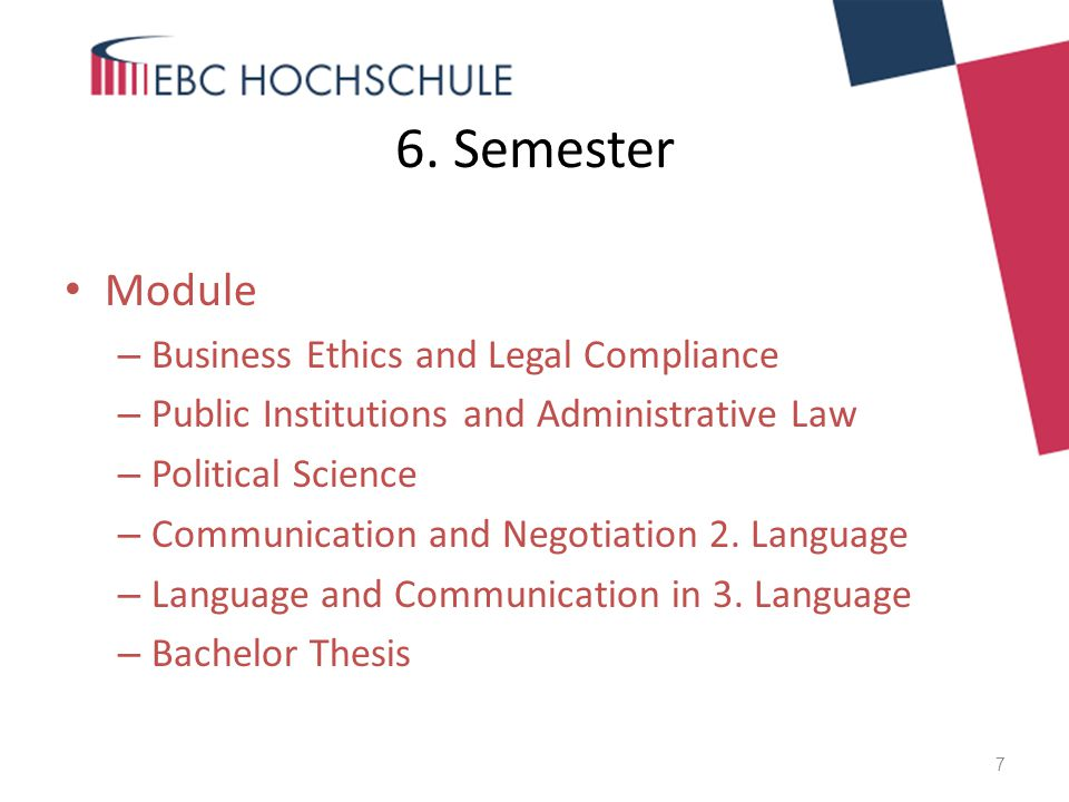6. Semester Module – Business Ethics and Legal Compliance – Public Institutions and Administrative Law – Political Science – Communication and Negotia
