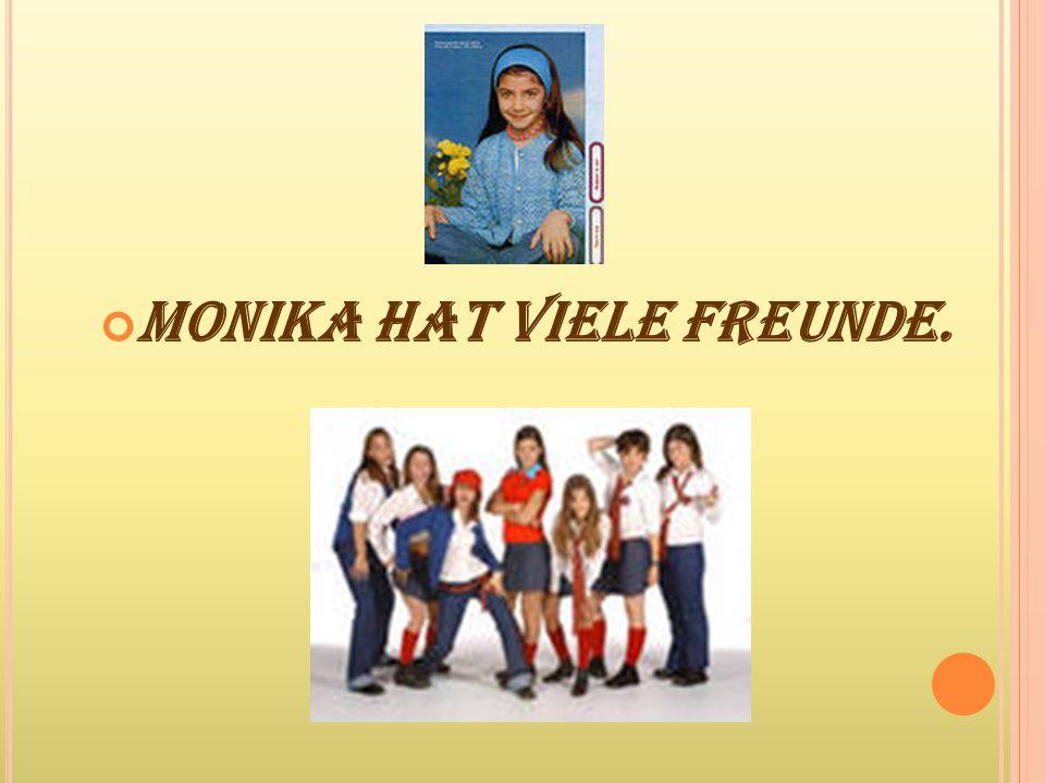 Monika hat viele Freunde.