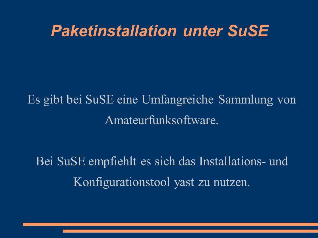 Paketinstallation unter SuSE Es gibt bei SuSE eine Umfangreiche Sammlung von Amateurfunksoftware.