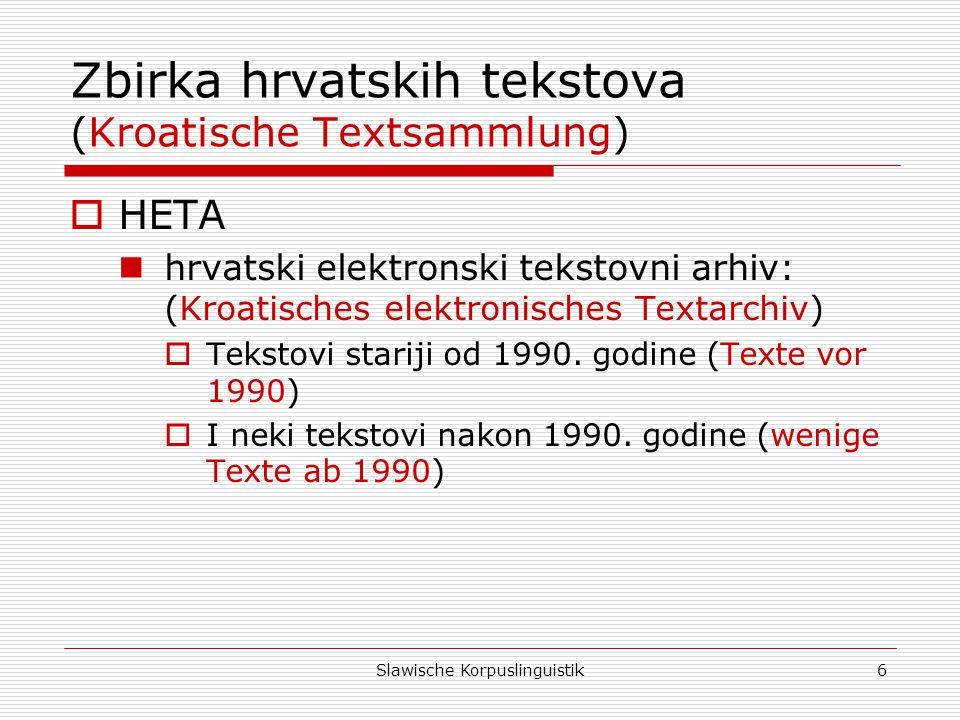 Slawische Korpuslinguistik17 Hrv.-engl.paralelni korpus (Kroatisch-englisches Parallelkorpus) 2.