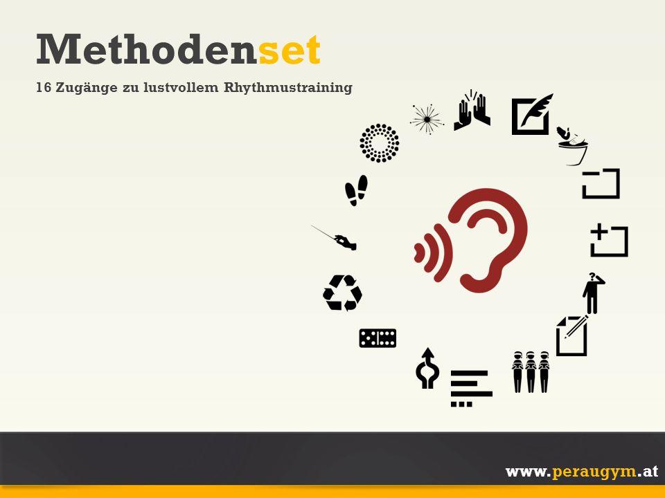 www.peraugym.at Methodenset 16 Zugänge zu lustvollem Rhythmustraining