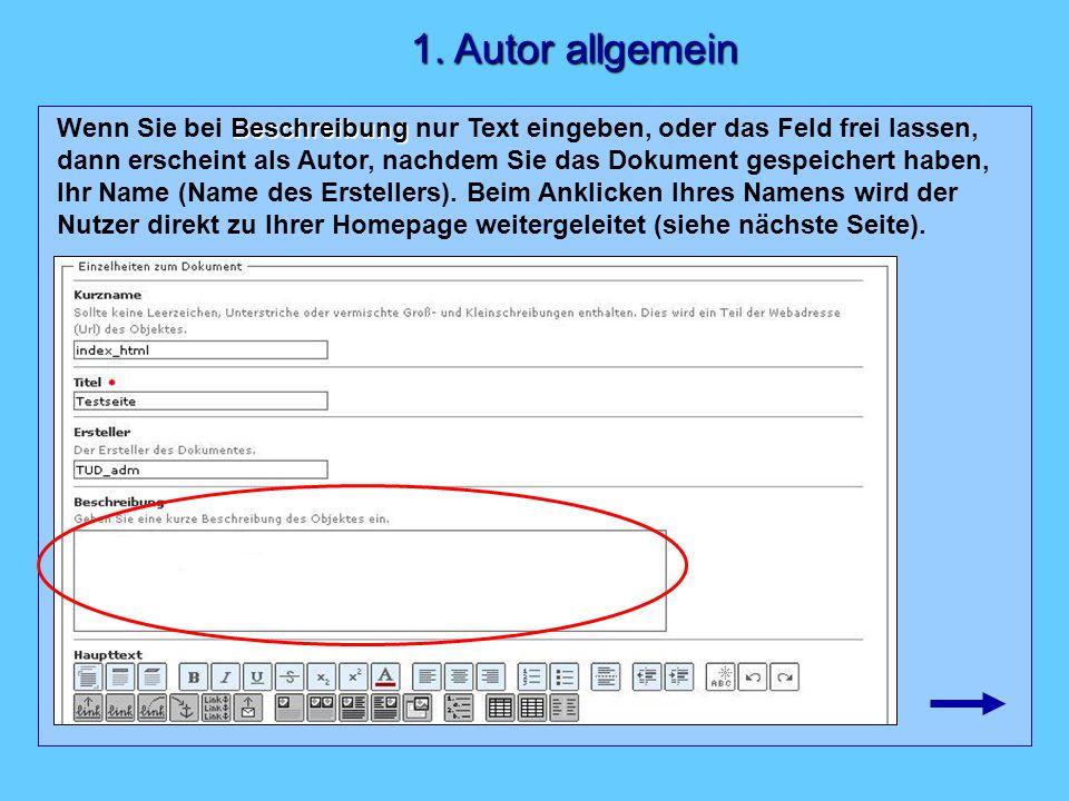 Beschreibung Wenn Sie bei Beschreibung nur Text eingeben, oder das Feld frei lassen, dann erscheint als Autor, nachdem Sie das Dokument gespeichert haben, Ihr Name (Name des Erstellers).