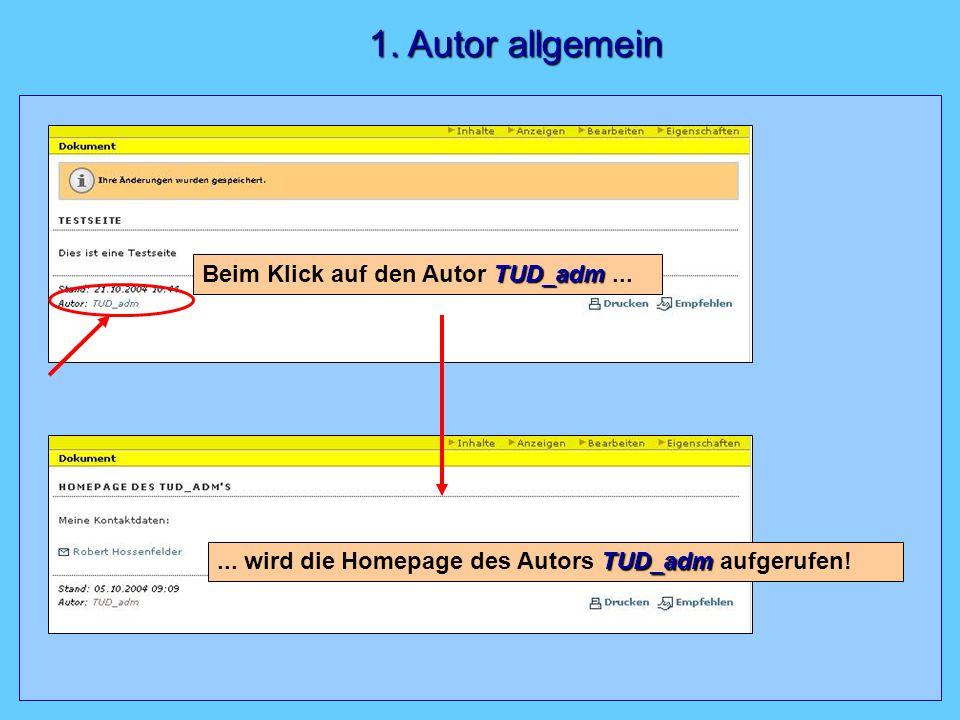 1. Autor allgemein 1. Autor allgemein TUD_adm Beim Klick auf den Autor TUD_adm...