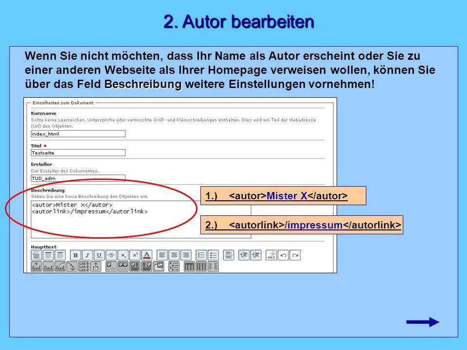 Beschreibung Wenn Sie nicht möchten, dass Ihr Name als Autor erscheint oder Sie zu einer anderen Webseite als Ihrer Homepage verweisen wollen, können Sie über das Feld Beschreibung weitere Einstellungen vornehmen.