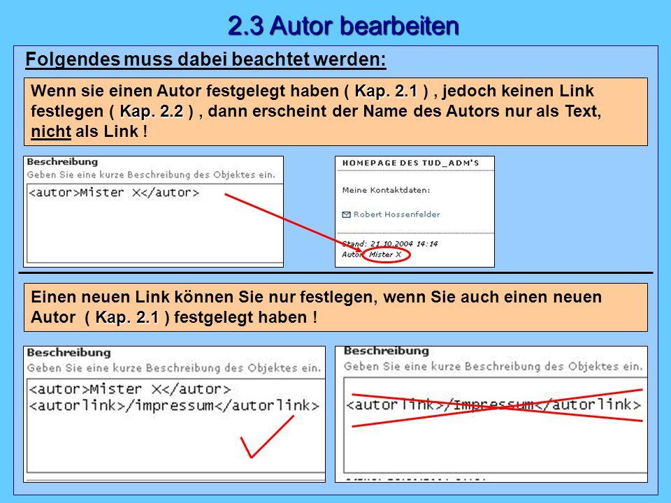 Kap. 2.1 Kap. 2.2 Wenn sie einen Autor festgelegt haben ( Kap. 2.1 ), jedoch keinen Link festlegen ( Kap. 2.2 ), dann erscheint der Name des Autors nu