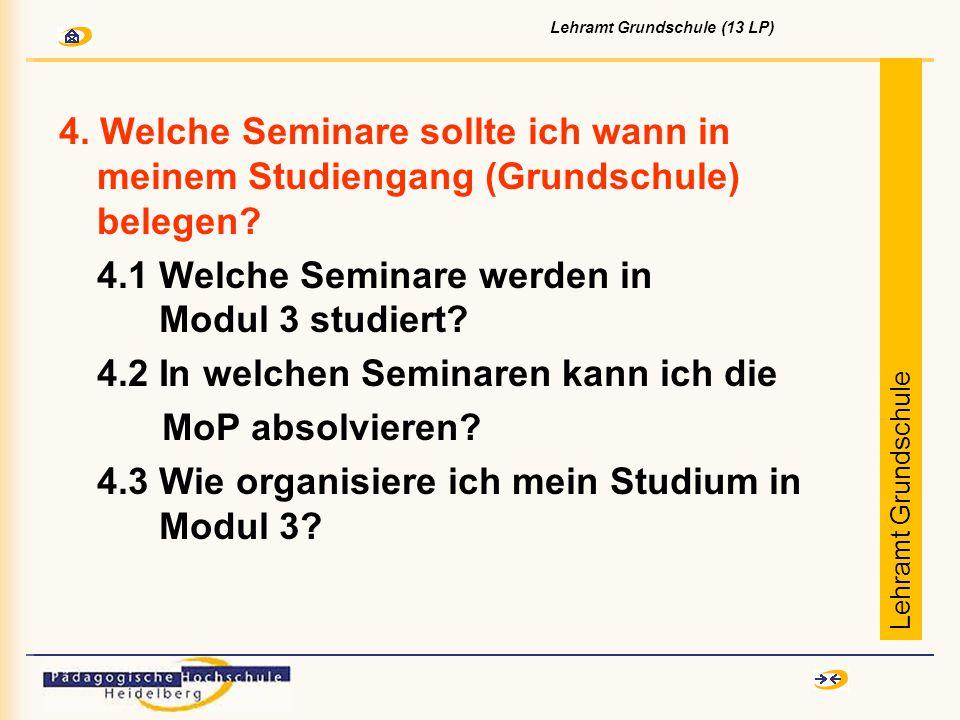 4. Welche Seminare sollte ich wann in meinem Studiengang (Grundschule) belegen.