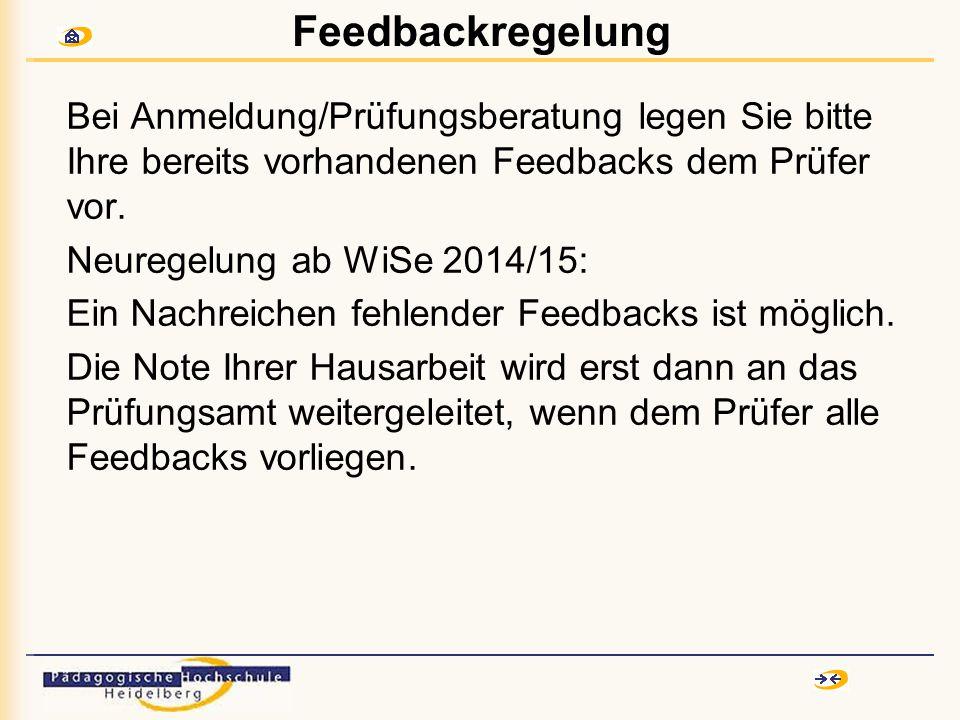 Feedbackregelung Bei Anmeldung/Prüfungsberatung legen Sie bitte Ihre bereits vorhandenen Feedbacks dem Prüfer vor.