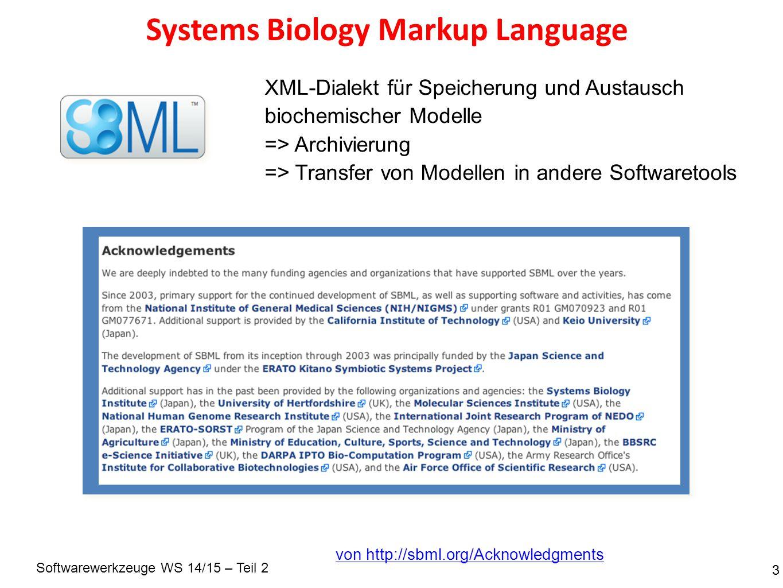 Softwarewerkzeuge WS 14/15 – Teil 2 SBML <= XML 4 XML = eXtensible Markup Language hierarchische Baumstruktur: => Schachtelung von … oder genau ein Wurzelobjekt: Aktuelle Dialekte: SBML Level 1, Version 2 SBML Level 2, Version 4, Release 1 Level: globale Zielrichtung, Sprachumfang Version: Features und Definitionen Release: Bug-fixes siehe http://sbml.org/Documents/Specifications http://precedings.nature.com/documents/2715/version/1 http://www.sbml.org/specifications/sbml-level-1/version-2/sbml-level-1-v2.pdf