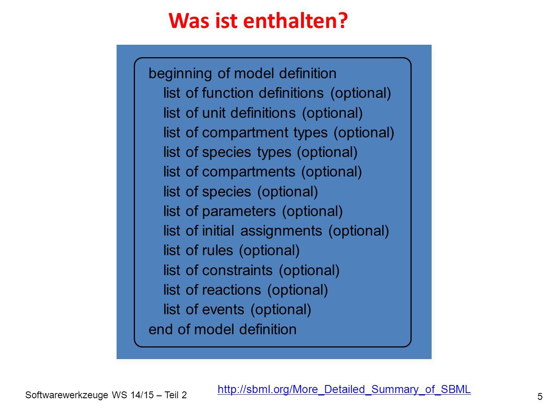 Softwarewerkzeuge WS 14/15 – Teil 2 Ein Beispiel 6 E + S ES => E + P k on k off k cat http://www.sbml.org/sbml/level2/version3 cytosol kon E S koff ES http://www.w3.org/1998/Math/MathML cytosol kcat ES