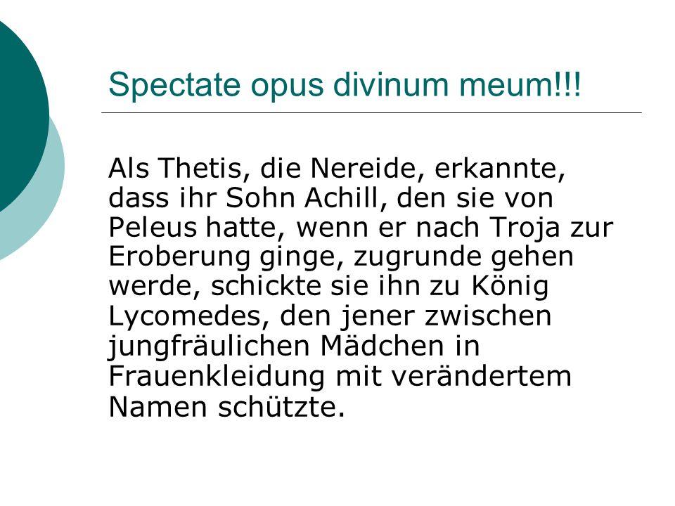 Spectate opus divinum meum!!.