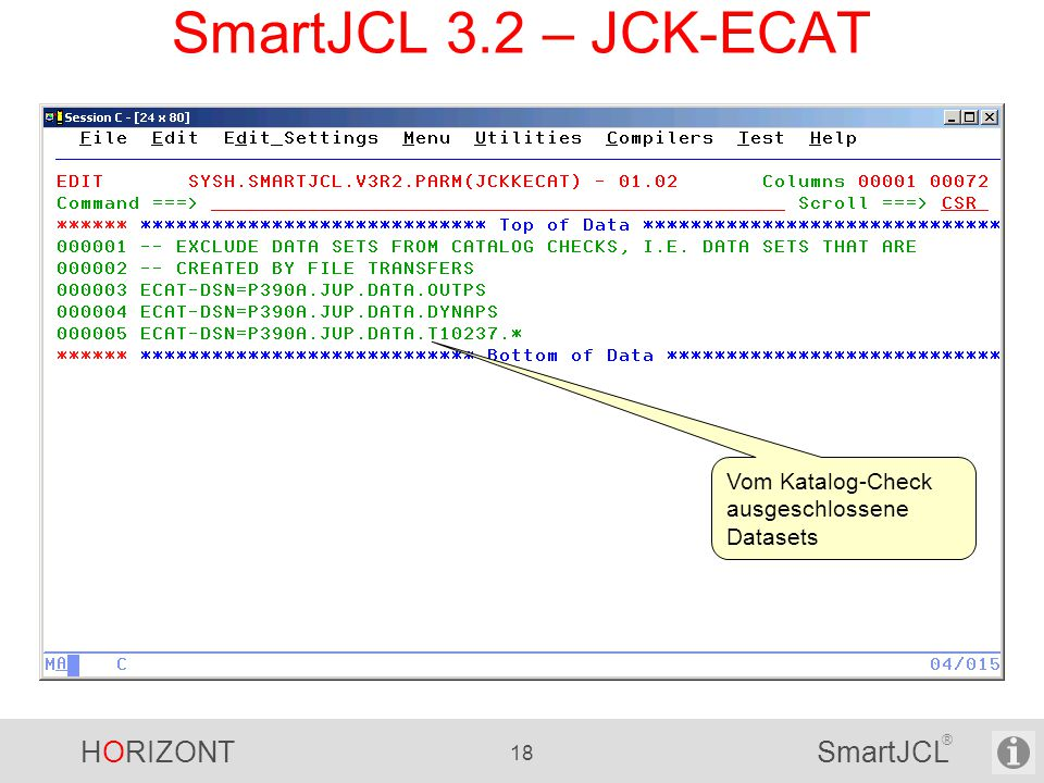 HORIZONT 18 SmartJCL ® SmartJCL 3.2 – JCK-ECAT Vom Katalog-Check ausgeschlossene Datasets