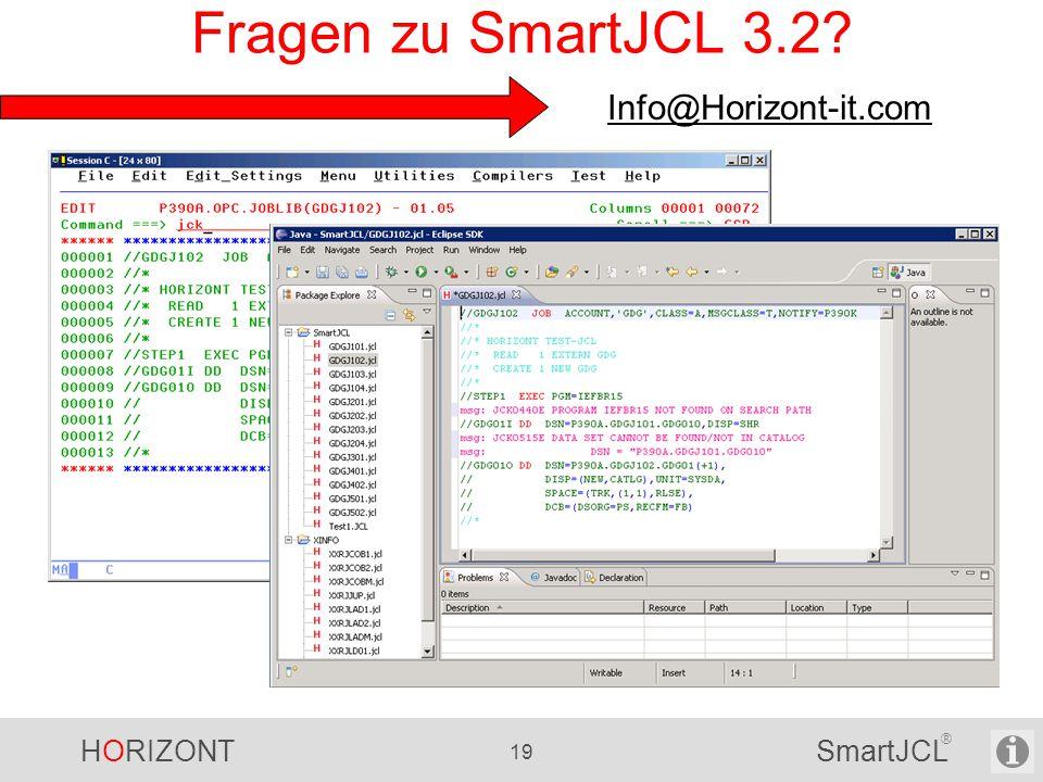 HORIZONT 19 SmartJCL ® Fragen zu SmartJCL 3.2 Info@Horizont-it.com