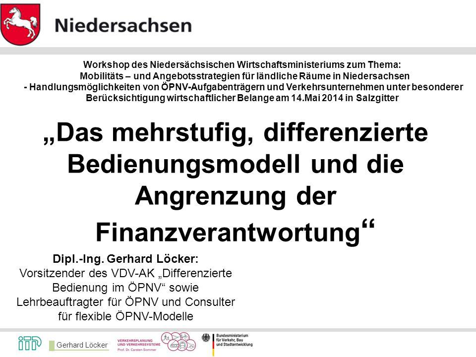 """Gerhard Löcker Dipl.-Ing. Gerhard Löcker: Vorsitzender des VDV-AK """"Differenzierte Bedienung im ÖPNV"""" sowie Lehrbeauftragter für ÖPNV und Consulter für"""