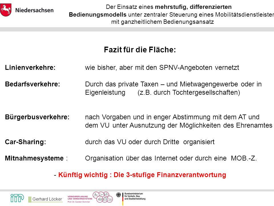 Gerhard Löcker Der Einsatz eines mehrstufig, differenzierten Bedienungsmodells unter zentraler Steuerung eines Mobilitätsdienstleisters – mit ganzheit