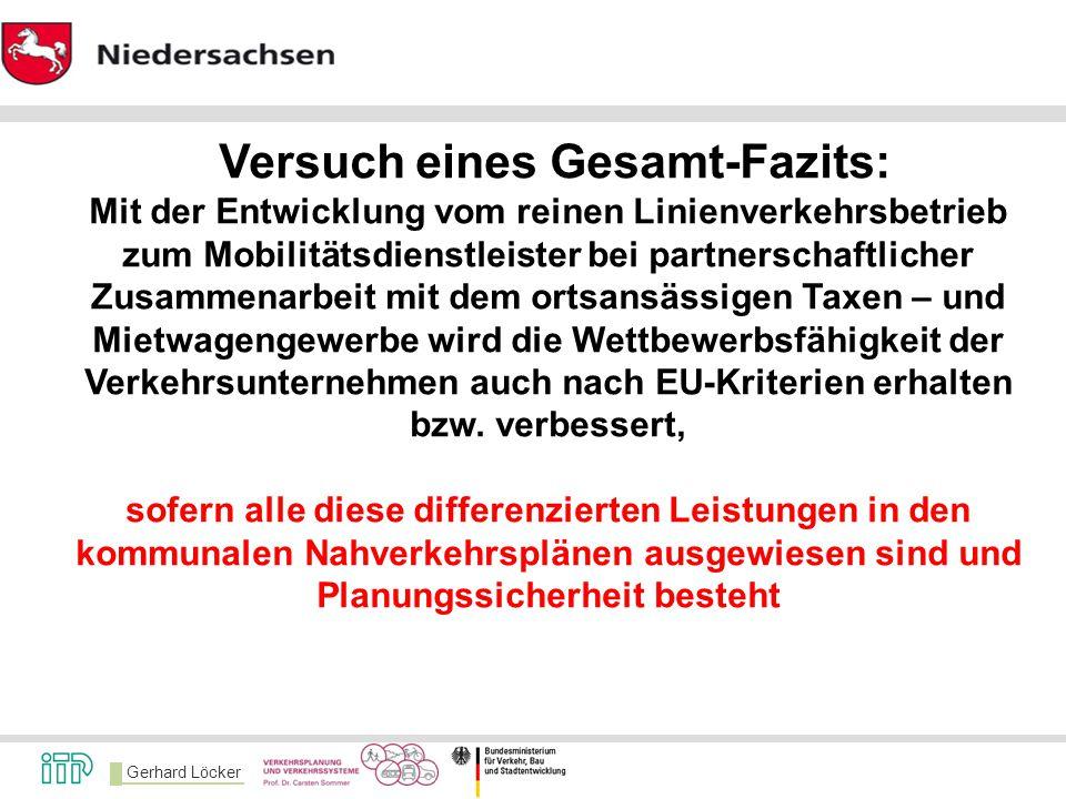 Gerhard Löcker Versuch eines Gesamt-Fazits: Mit der Entwicklung vom reinen Linienverkehrsbetrieb zum Mobilitätsdienstleister bei partnerschaftlicher Z