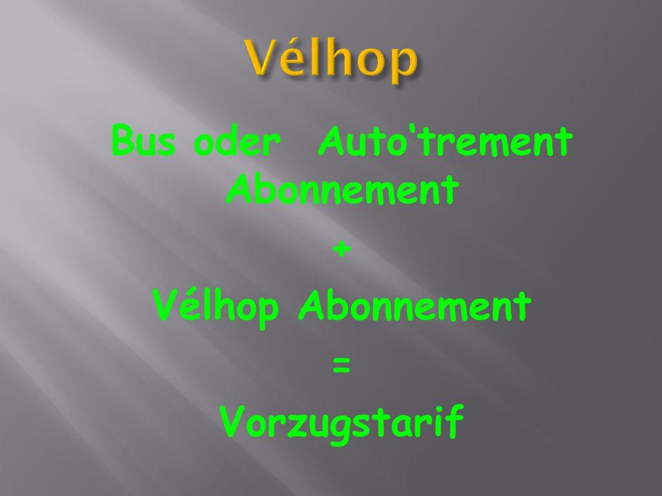 Bus oder Auto'trement Abonnement + Vélhop Abonnement = Vorzugstarif