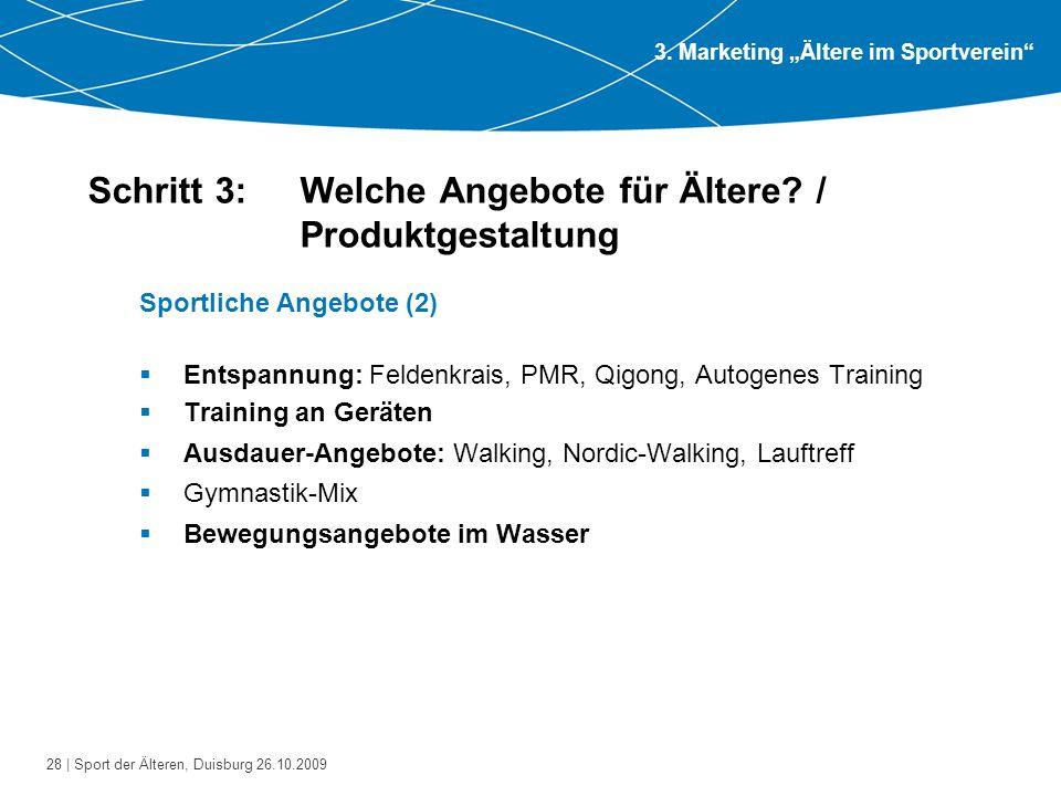 28 | Sport der Älteren, Duisburg 26.10.2009 Schritt 3: Welche Angebote für Ältere? / Produktgestaltung Sportliche Angebote (2)  Entspannung: Feldenkr