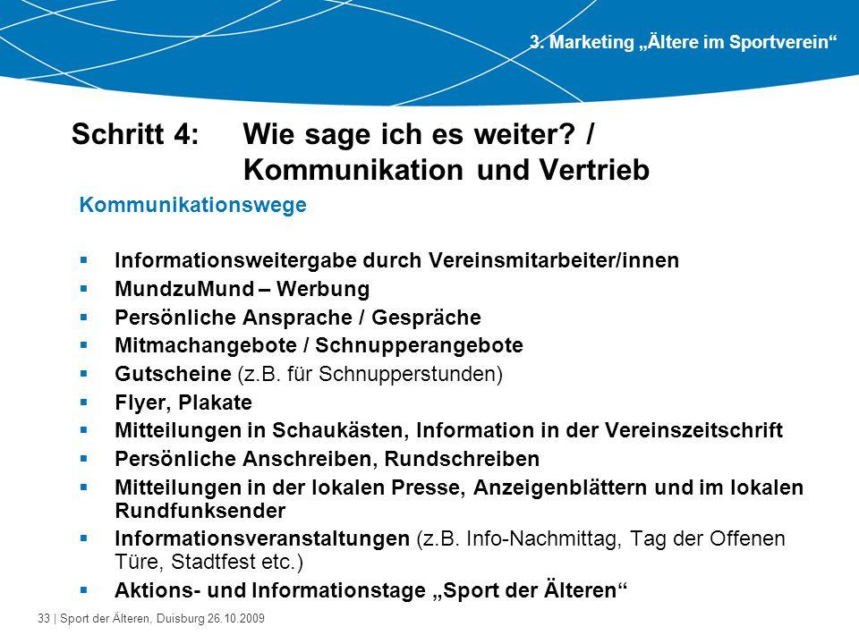 33 | Sport der Älteren, Duisburg 26.10.2009 Schritt 4: Wie sage ich es weiter? / Kommunikation und Vertrieb Kommunikationswege  Informationsweitergab