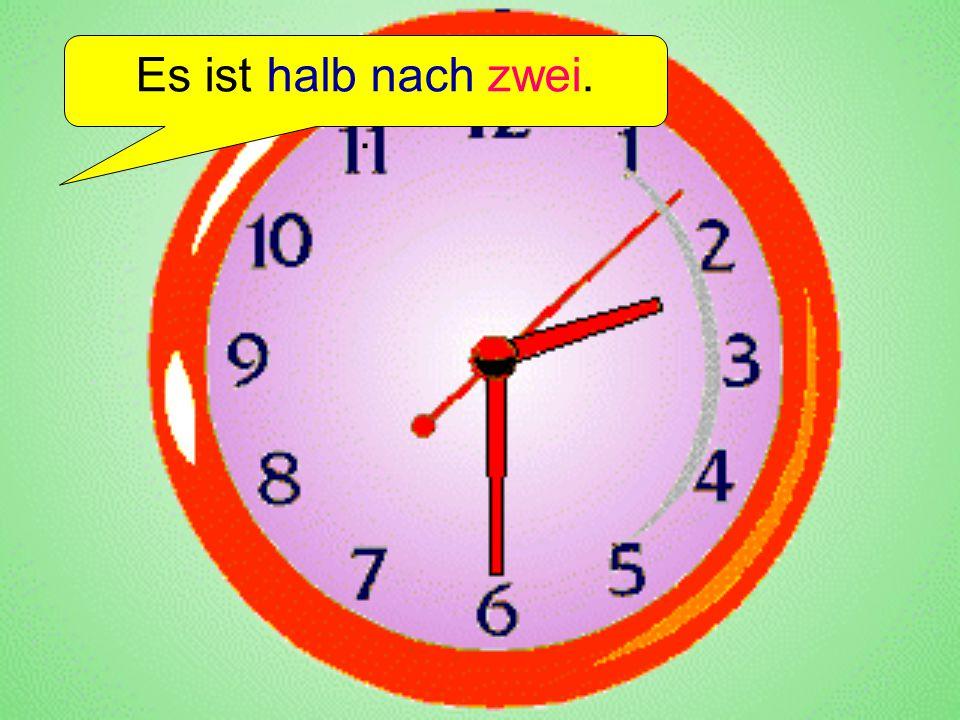 Es ist halb nach drei..