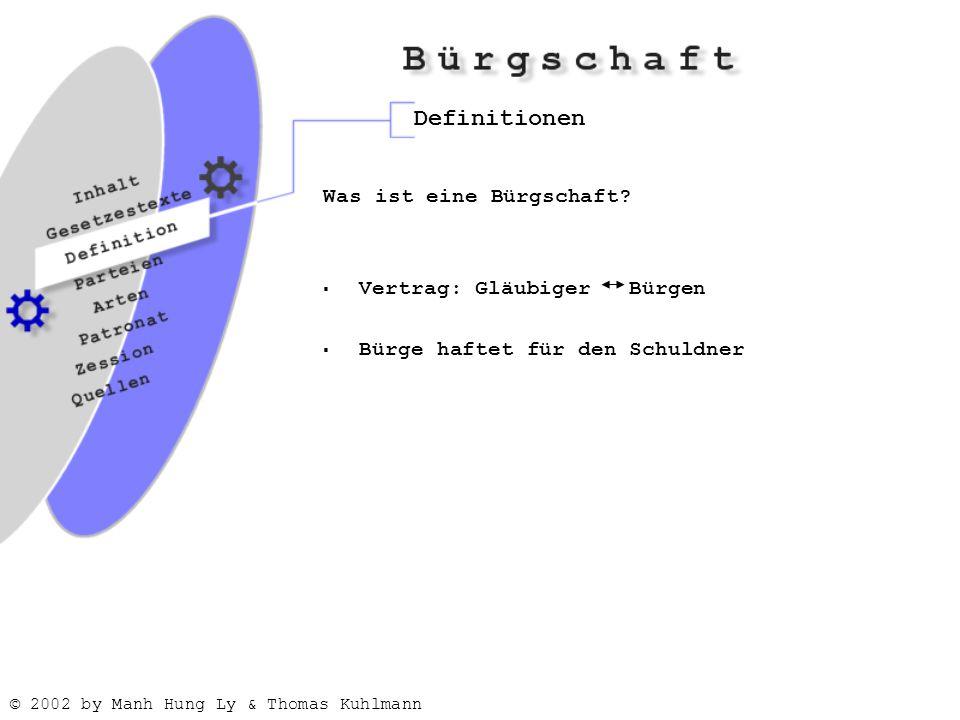 © 2002 by Manh Hung Ly & Thomas Kuhlmann Definitionen Was ist eine Bürgschaft.