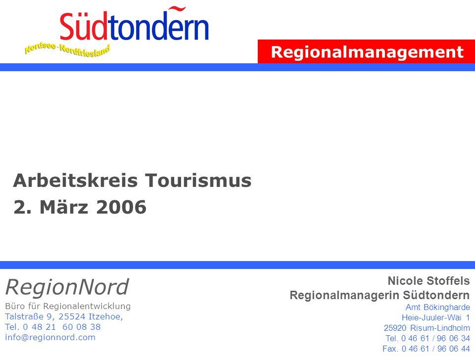 Arbeitskreis Tourismus 2. März 2006 Büro für Regionalentwicklung Talstraße 9, 25524 Itzehoe, Tel.