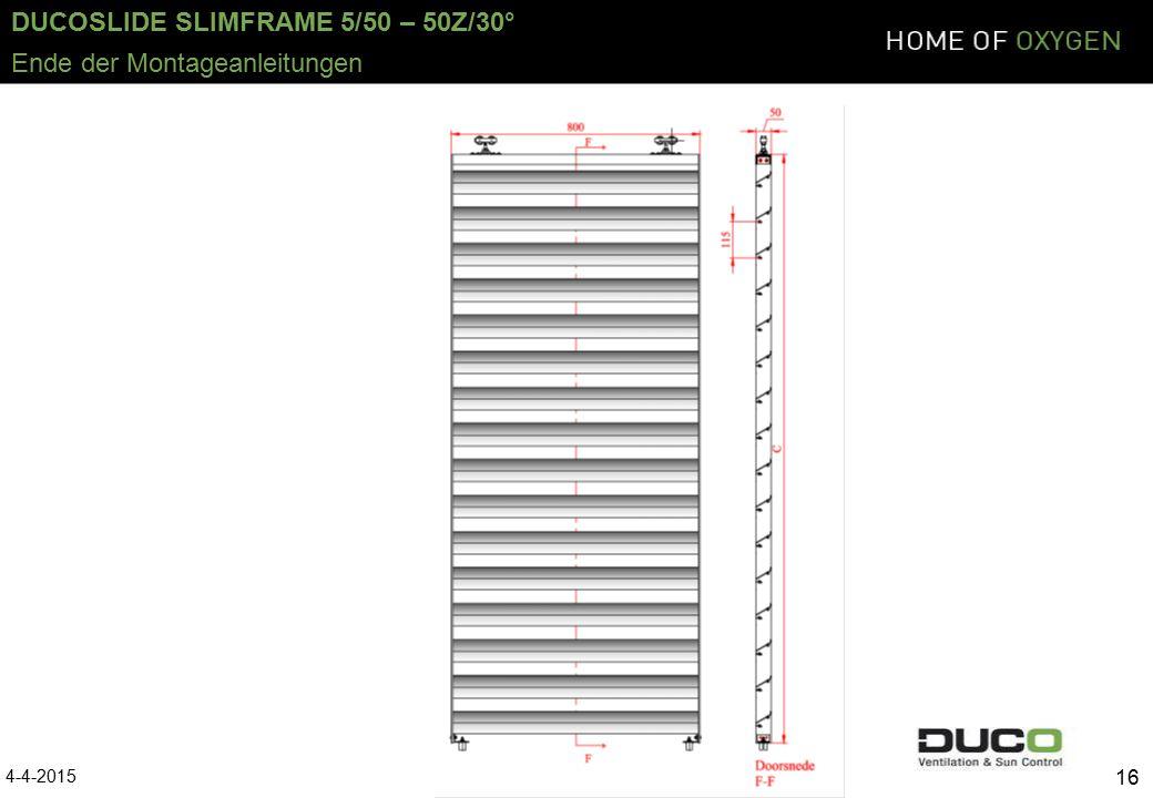 DUCOSLIDE SLIMFRAME 5/50 – 50Z/30° 4-4-2015 16 Ende der Montageanleitungen